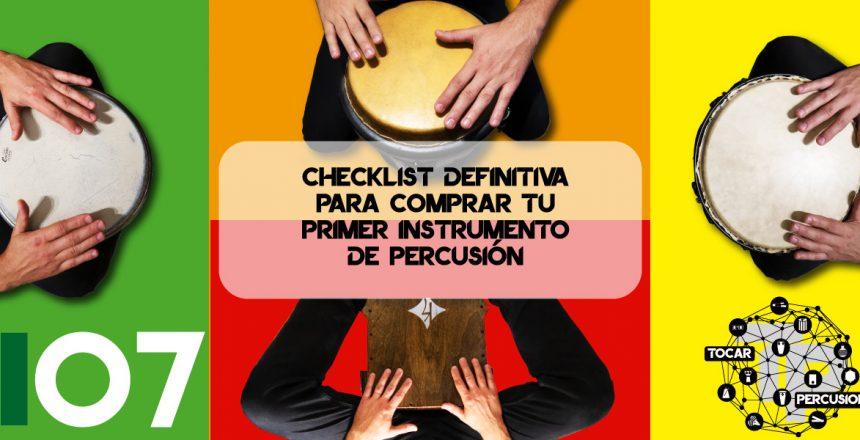 Tocar-Percusion-Blog-B07-Checklist-Definitva-Para-Comprar-tu-primer-Instrumento-de-Percusion